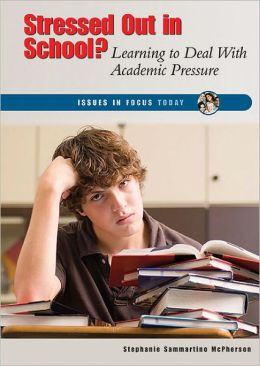 Stressed Out in School?: Learning to Deal with Academic Pressure