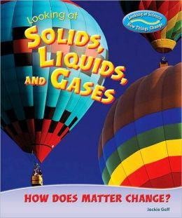 Looking at Solids, Liquids, and Gases: How Does Matter Change?