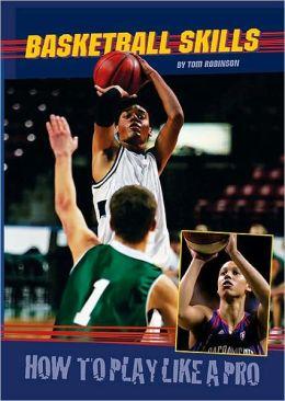 Basketball Skills: How to Play Like a Pro