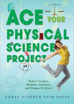 Ace Your Physical Science Project: Great Science Fair Ideas