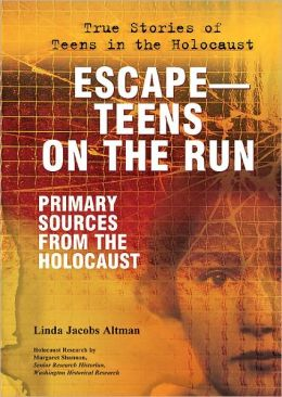 Escape-Teens on the Run: Primary Sources from the Holocaust