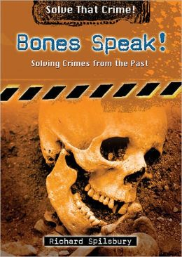 Bones Speak!: Solving Crimes from the Past