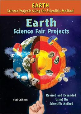 Earth Science Fair Projects Revised And Expanded Using
