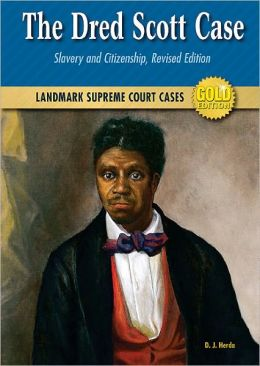 The Dred Scott Case: Slavery and Citizenship