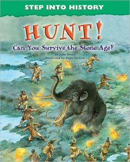 Hunt!: Can You Survive the Stone Age?