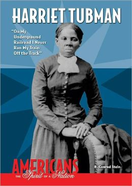 Harriet Tubman: On My Underground Railroad I Never Ran My Train off the Track