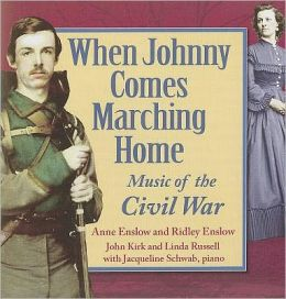 When Johnny Comes Marching Home: Music of the Civil War