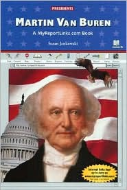 Martin Van Buren: A Myreportlinks.COM Book
