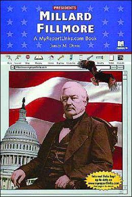 Millard Fillmore: A Myreportlinks.COM Book