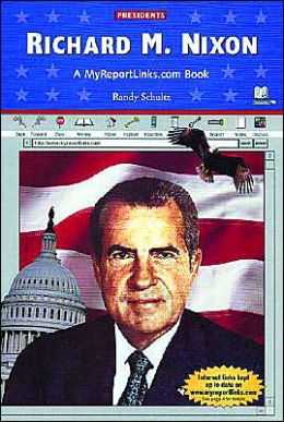 Richard M. Nixon: A MyReportLinks. Com Book