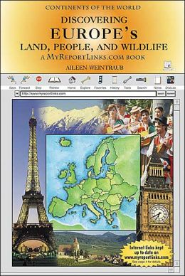 Discovering Europe's Land, People, and Wildlife: A MyReportLinks. com Book