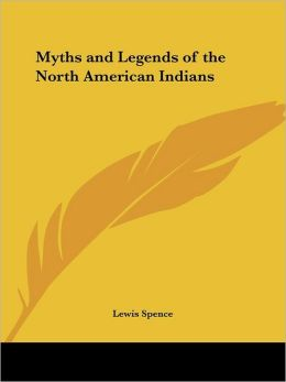 Myths and Legends of the North American Indians