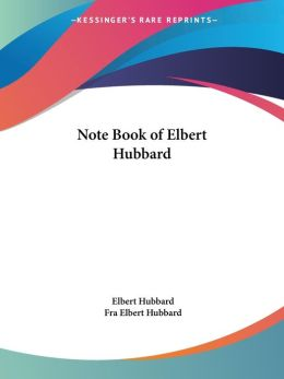 Note Book of Elbert Hubbard