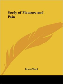 Study of Pleasure and Pain