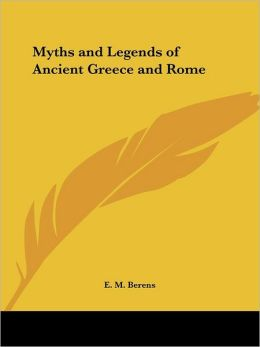 Myths and Legends of Ancient Greece And