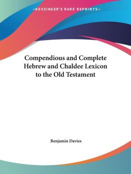 Compendious and Complete Hebrew and Chal