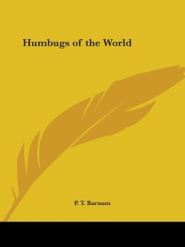 Humbugs Of The World