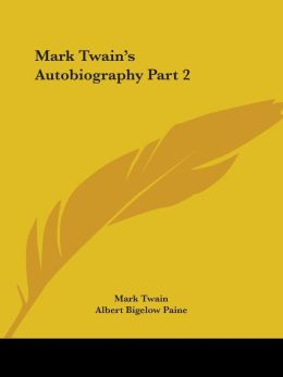 Mark Twain's Autobiography, Volume 2