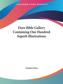 Dore Bible Gallery Containing One Hundre
