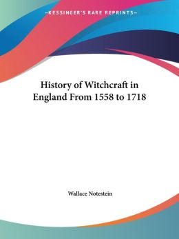 History of Witchcraft in England from 1558 to 1718