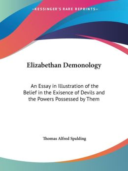 Elizabethan Demonology: An Essay in Illu