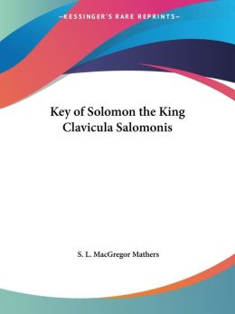 Key of Solomon the King Clavicula Salomo