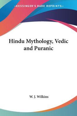 Hindu Mythology, Vedic And Puranic