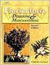 Floriculture: Designing & Merchandising