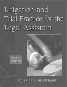 Litigation and Trial Practice for the Legal Assistant