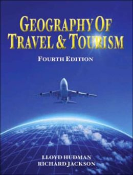 Geography of Travel & Tourism, 4E