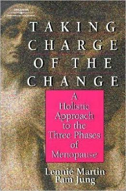 Taking Charge of the Change: A Holistic Approach to the Three Phases of Menopause