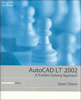AutoCAD LT 2002: A Problem Solving Approach