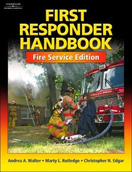 First Responder Handbook: Fire Service Edition