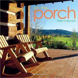 2008 On The Porch Wall Calendar