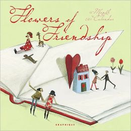 2011 Flowers of Friendship Wall Calendar