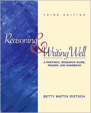Reasoning and Writing Well: A Rhetoric, Research Guide, Reader, and Handbook