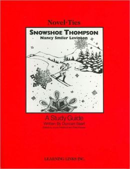 Snowshoe Thompson: A Study Guide (Novel-Ties Study Guides Series)