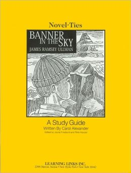 Banner in the Sky: A Study Guide (Novel-Ties Study Guides Series)