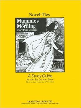 Mummies in the Morning: A Study Guide (Magic Tree House) (Novel-Ties Study Guides Series)