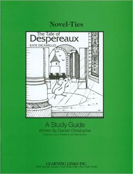 The Tale of Despereaux: A Study Guide (Novel-Ties Study Guides Series)