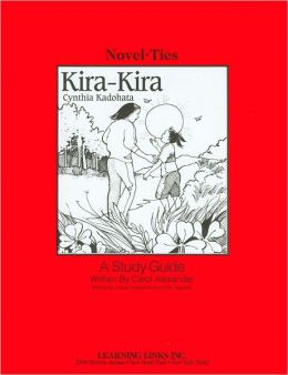 Kira-Kira: A Study Guide (Novel-Ties Study Guides Series)