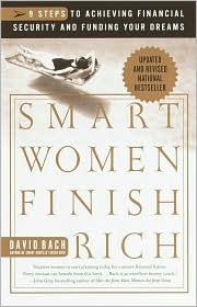 Smart Women Finish Rich: A Step-by-Step Plan for Achieving Financial Security and Funding Your Dreams