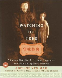 Watching the Tree: A Chinese Daughter Reflects on Happiness, Tradition, and Spiritual Wisdom