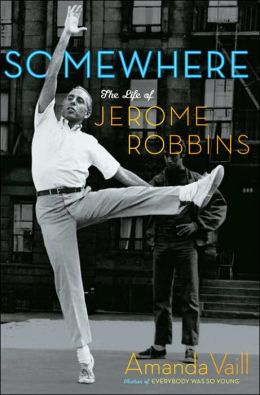 Somewhere: A Life of Jerome Robbins