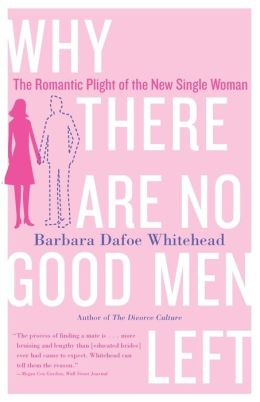Why There Are No Good Men Left