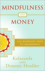 Mindfulness and Money: The Buddhist Path to Abundance