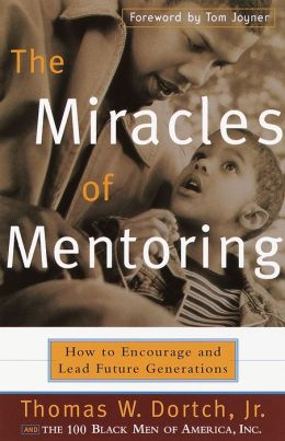 Miracles of Mentoring: How to Encourage and Lead Future Generations