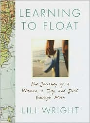 Learning to Float: The Journey of a Woman, a Dog and Just Enough Men