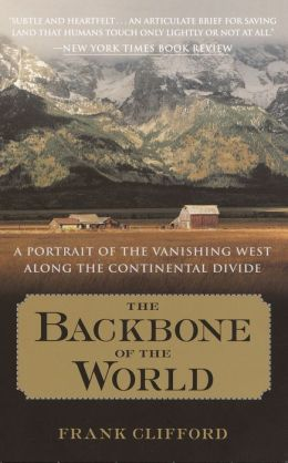 Backbone of the World: A Portrait of a Vanishing Way of Life Along the Continental Divide