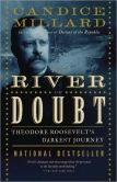 Book Cover Image. Title: River of Doubt:  Theodore Roosevelt's Darkest Journey, Author: Candice Millard